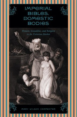 Imperial Bibles, Domestic Bodies: Women, Sexuality, and Religion in the Victorian Market pdf