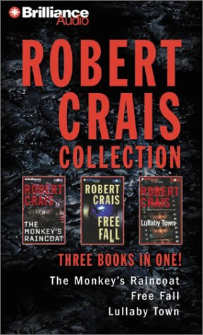 Robert Crais Collection: Monkey's Raincoat, Free Fall, Lullaby Town (Elvis Cole/Joe Pike Series) - Monkeys Raincoat