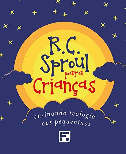 R. C. Sproul Para Crianças. Ensinando Teologia aos Pequeninos - Caixa com 3 Volumes (+ Caderno de Ilustrações)