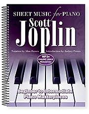 Scott Joplin: Sheet Music for Piano: From Beginner to Intermediate; Over 25 Masterpieces