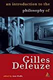 Introduction to the Philosophy of Gilles Deleuze, , 0826459951