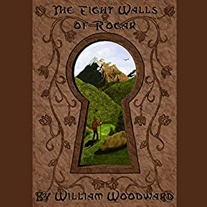 The Eight Walls of Rogar: An Epic Fantasy Adventure Series! Audiobook