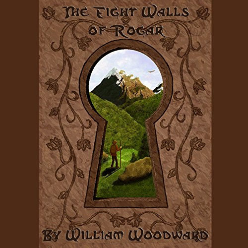 The Eight Walls of Rogar: An Epic Fantasy Adventure Series!: The Lost Kingdoms of Laotswend Trilogy, Book - Rogar Series