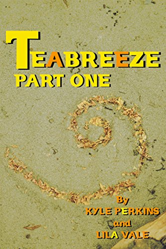 Teabreeze: Part one. (Teabreeze Serial Book 1) by [Perkins, Kyle, Vale,Lila]
