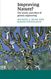 Improving Nature?, Michael J. Reiss and Roger Straughan, 0521008476