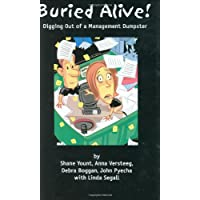 Buried Alive!: Digging Out of a Management Dumpster