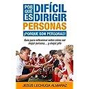 ¿Por qué es difícil dirigir personas? ¡Porque son personas!: Guía para reflexionar como ser mejor persona... y mejor jefe (Spanish Edition)