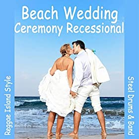 Amazon Ceremony Recessional Beach Wedding Beach Wedding Music MP3 Downloads