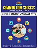 img - for Barron's Common Core Success Grade 5 English Language Arts: Preparing Students for a Brilliant Future book / textbook / text book