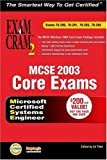 MCSE Windows Server 2003 Core Exam Cram 2, Que Development Group Staff, 0789729768
