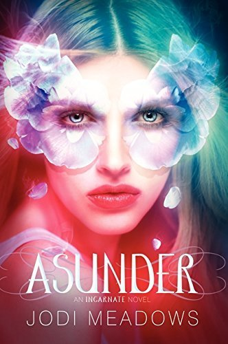 Asunder Incarnate Trilogy By Jodi Meadows 2013-12-31