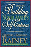 Building Your Mate's Self-Esteem, Dennis Rainey and Barbara Rainey, 0785278249