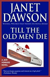 Till The Old Men Die by Janet Dawson ebook deal