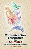 #5: Comunicación telepática con animales: Introducción y conversaciones (Spanish Edition)