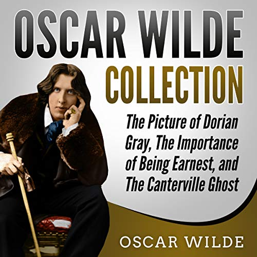 Dorian Gray Book Audio - Oscar Wilde Collection: The Picture of Dorian Gray, The Importance of Being Earnest, and The Canterville Ghost