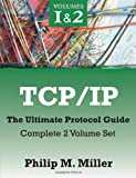 Tcp/Ip - the Ultimate Protocol Guide, Philip M. Miller, 1599425432