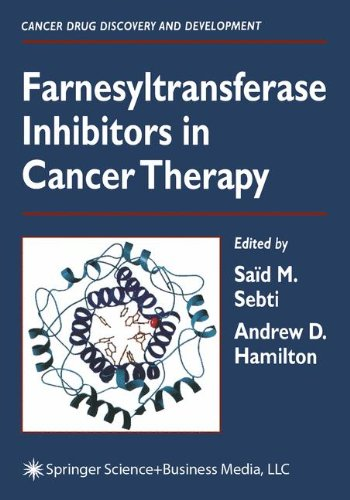 Farnesyltransferase Inhibitors in Cancer Therapy (Cancer Drug Discovery and Development)