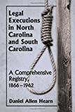 img - for Legal Executions in North Carolina and South Carolina: A Comprehensive Registry, 1866-1962 by Daniel Allen Hearn (2015-03-02) book / textbook / text book