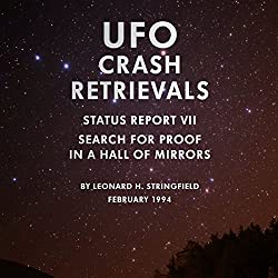 UFO Crash Retrievals - Status Report VII: Search for Proof in a Hall of Mirrors