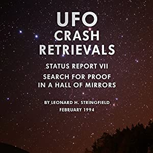 UFO Crash Retrievals - Status Report VII: Search for Proof in a Hall of Mirrors Audiobook