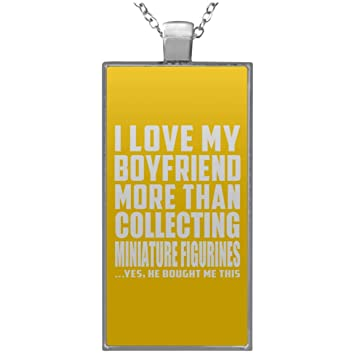 Designsify I Love My Boyfriend More Than Collecting Miniature Figurines