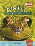 Incredible Amphibians, John Townsend, 1410917193