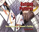 Building Patterns: The Architecture of Women's Clothing