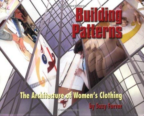 Building Patterns: The Architecture of Women's Clothing by Apparel Arts