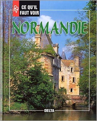 Livres gratuits en ligne Ce qu'il faut voir en Normandie pdf