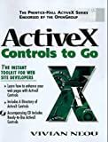 Activex Controls to Go (Prentice Hall Ptr Activex Series)