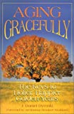 img - for Aging Gracefully: The Keys to Holier, Happier Golden Years book / textbook / text book