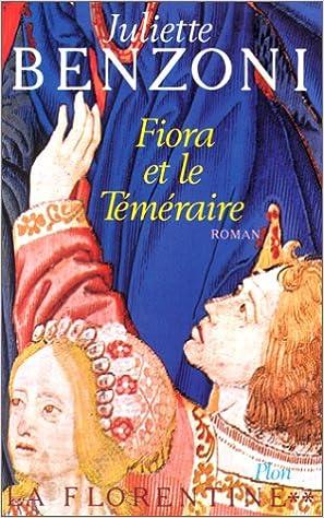 Amazon Fr La Florentine 2 Fiora Et Le Temeraire