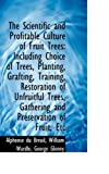 The Scientific and Profitable Culture of Fruit Trees, Alphonse Du Breuil, 1103098861