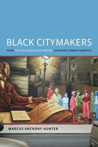 Search : Black Citymakers: How The Philadelphia Negro Changed Urban America