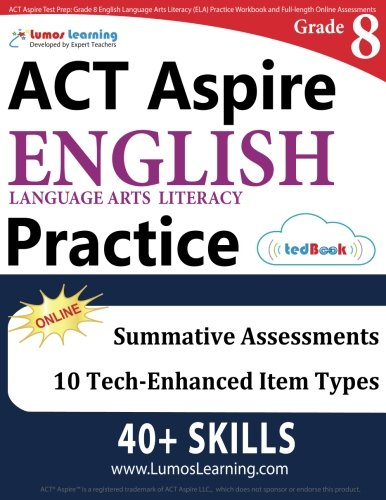 ACT Aspire Test Prep: Grade 8 English Language Arts Literacy (ELA) Practice Workbook and Full-length Online Assessments: ACT Aspire Study Guide by Lumos Learning