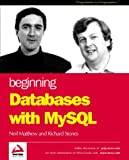 Databases with MYSQL, Richard Stones and Neil Matthew, 1861006926