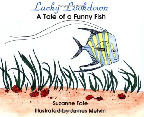 Lucky Lookdown, A Tale of a Funny Fish (Suzanne Tates Nature Series)