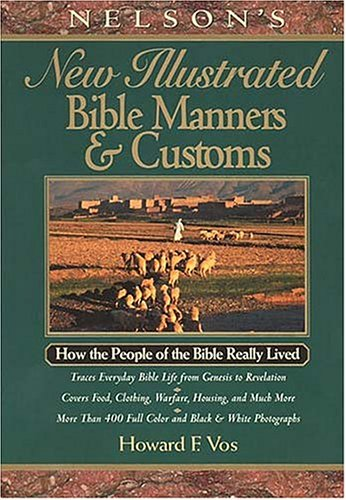 New Illustrated Manners and Customs of the Bible
