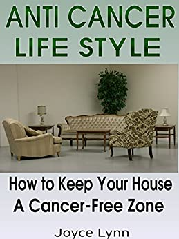 Anti cancer anti cancer lifestyle how to keep your home for Minimalist living what to keep