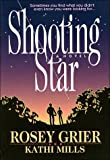 img - for Shooting Star: Sometimes You Find What You Didn't Even Know You Were Looking For... book / textbook / text book