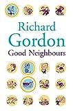 Good Neighbours, Richard Gordon, 1842325094