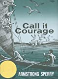 Call It Courage by Sperry Armstrong (1968-05-01) Hardcover