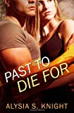 A Past to Die For, Alysia Knight, 1495360687
