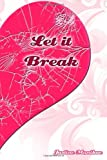 Let It Break, Justine Monikue, 0983944024