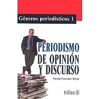Generos Periodisticos 1 Periodismo De Opinion Y Discurso