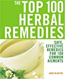 The Top 100 Herbal Remedies, Anne McIntyre, 1844832538
