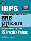 IBPS RRB-CWE  Officers (Scale-1)  Preliminary 25 Practice Papers 2017