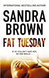Front cover for the book Fat Tuesday by Sandra Brown