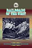 Railroads of the West, Hannah Straus Magram, 1590840739