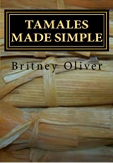 Tamales made simple: Step by step way to make tamales